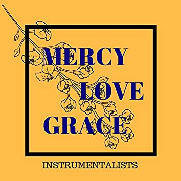 MERCY, LOVE and GRACE