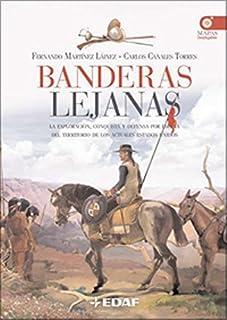 Banderas lejanas: La exploración, conquista y defensa por E