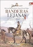 Banderas Lejanas (Clio. Crónicas de la Historia)