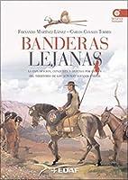 Banderas lejanas : la exploración, conquista y defensa por España del territorio de los actuales Estados Unidos
