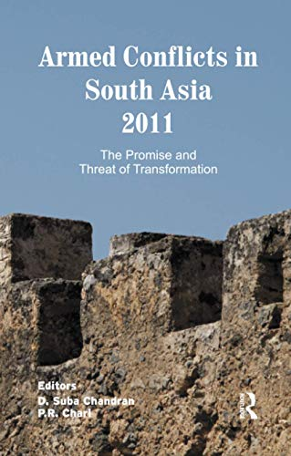 Armed Conflicts in South Asia 2011: The Promise and Threat of Transformation