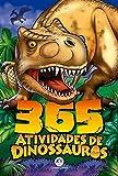 365 atividades de dinossauros