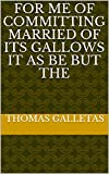 for me of committing married of its gallows it as be but the (Italian Edition)