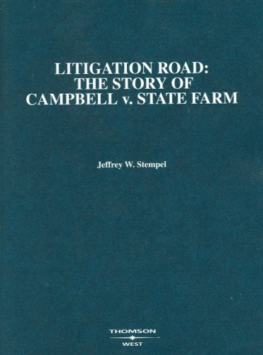 Litigation Road: The Story of Campbell v. State Farm