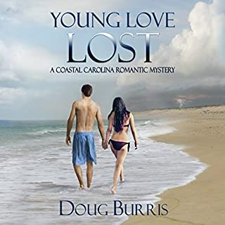 Young Love Lost     A Coastal Carolina Romantic Mystery, Book 1              By:                                                                                                                                 Doug Burris                               Narrated by:                                                                                                                                 Anna Starr                      Length: 6 hrs and 6 mins     15 ratings     Overall 4.1
