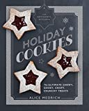 The Artisanal Kitchen: Holiday Cookies: The Ultimate Chewy, Gooey, Crispy, Crunchy Treats