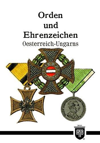 Orden und Ehrenzeichen Oesterreich-Ungarns (Militaria,Österreich, Ungarn, K.u.K, Uniformen, Abzeichen, 2. Weltkrieg, Orden und Ehrenzeichen, 1. ... Kreuz, Deutscher Orden, History Edition)