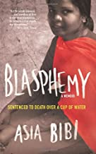 Blasphemy: A Memoir: Sentenced to Death Over a Cup of Water