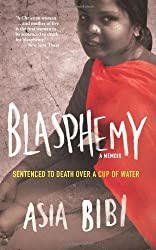 Book cover: Blasphemy: A Memoir: Sentenced to Death Over a Cup of Water by Asia Bibi and Anne-Isabelle Tollet