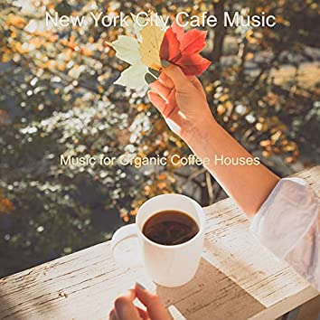 Music for Organic Coffee Houses