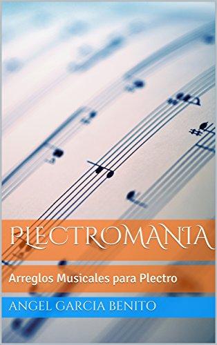 Plectromania: Arreglos Musicales para Plectro