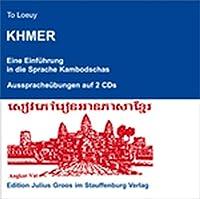 Khmer: Eine Einfuehrung in die Sprache Kambodschas. Ausspracheuebungen auf 2 CDs.