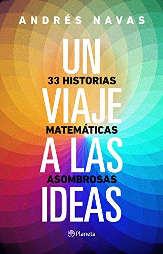 Un viaje a las ideas: 33 historias matemáticas