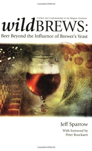 Sparrow, J: Wildbrews: Beer Beyond the Influence of Brewer's Yeast