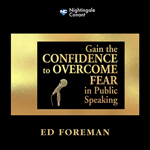 Gain the Confidence to Overcome Fear in Public Speaking cover art