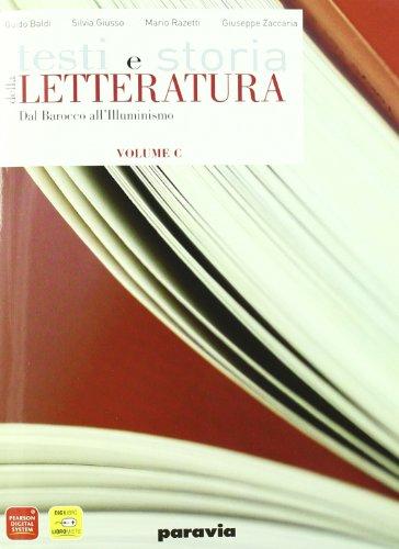 Testi e storia della letteratura. Vol. C: Dal barocco all'illuminismo. Per le Scuole superiori. Con espansione online