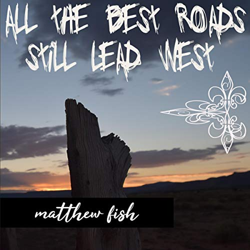 All the Best Roads Still Lead West cover art