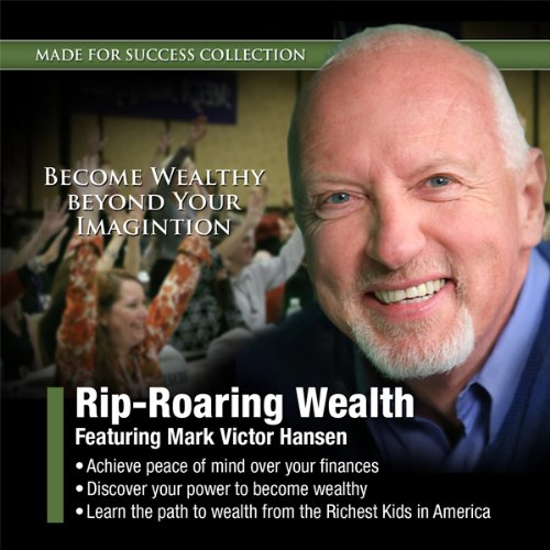 Rip-Roaring Wealth Audiobook By Mark Victor Hansen,                                                                                        Made for Success cover art