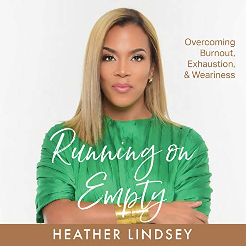 Running on Empty: Overcoming Burnout, Exhaustion, & Weariness cover art