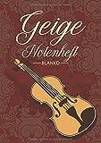 Geige Notenheft Blanko: Notenheft DIN A4 Mit 110 Seiten - Notenpapier für Kinder und Erwachsene, Notenblock, Musikheft, Notenbuch, Notenblätter - Motiv: Streichinstrument Geige Vintage Rot...