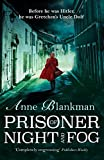 Prisoner of Night and Fog: A heart-breaking story of courage during one of history's darkest hours (English Edition)