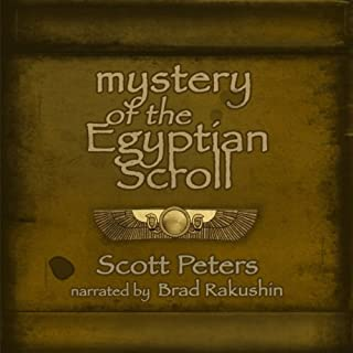 Mystery of the Egyptian Scroll     Ancient Egypt Classics, Book 1              Written by:                                                                                                                                 Scott Peters                               Narrated by:                                                                                                                                 Brad Rakushin                      Length: 2 hrs and 35 mins     Not rated yet     Overall 0.0
