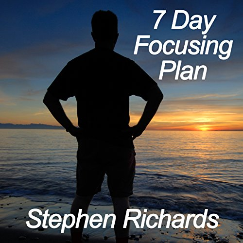 7 Day Focusing Plan audiobook cover art