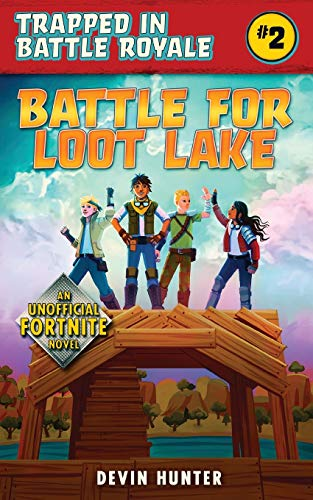 Battle for Loot Lake: An Unofficial Novel for Fortnite Fans (Trapped In Battle Royale, Band 2)