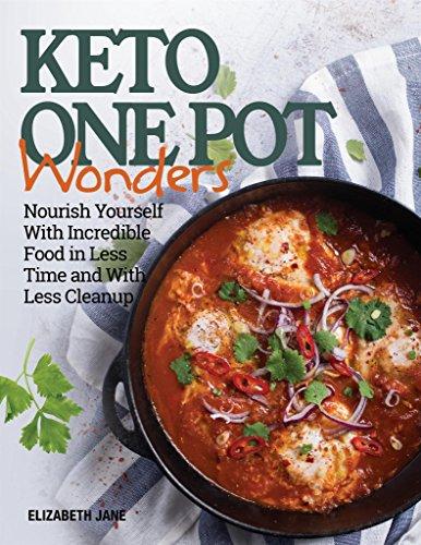 Keto One Pot Wonders Cookbook: Delicious Slow Cooker, Crockpot, Skillet & Roasting Pan Recipes (Elizabeth Jane Cookbook)