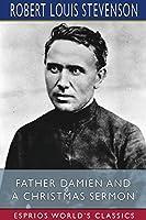 Father Damien and A Christmas Sermon (Esprios Classics)