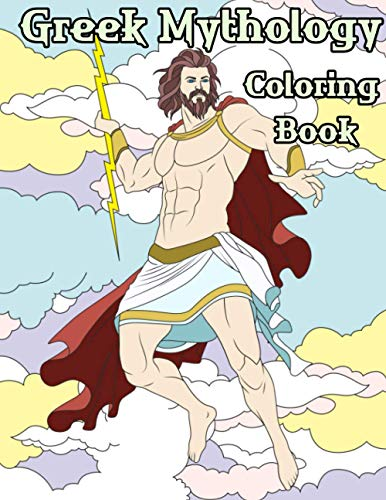 Greek Mythology Coloring Book: 30 Unique Greek Gods Coloring Book Pages - Jumbo 8.5x11 Inch Size - Value Priced Olympians Coloring Pages with Commentary