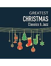 GREATEST CHRISTMAS~CLASSICS&JAZZ