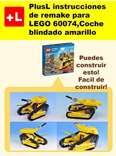 PlusL instrucciones de remake para LEGO 60074,Coche blindado amarillo: Usted puede construir...
