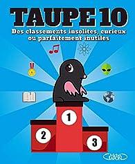 Taupe 10 des classements insolites, curieux ou parfaitement inutiles par  Taupe 10