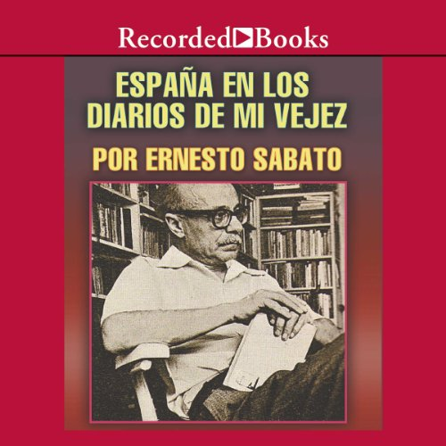 Espana en los diarios de mi vejez [Spain In My Diaries of Old Age (Texto Completo)] audiobook cover art