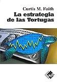 Estrategia De Las Tortugas, La (Economía y Negocios)