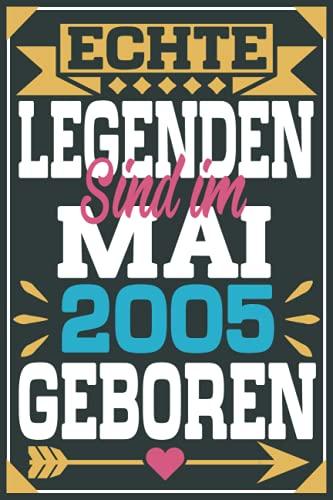 Echte Legenden Sind Im Mai 2005 Geboren: Geschenk jungs mädchen geburtstag 16 jahre, Geburtstagsgeschenk für Bruder Schwester Freunde, 6 x 9 Zoll, 100 Seiten