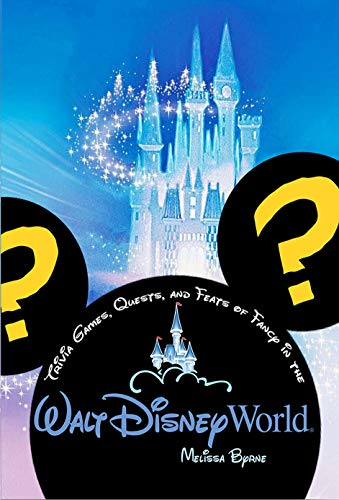 Trivia Games, Quests, and Feats of Fancy in the Walt Disney World (English Edition)