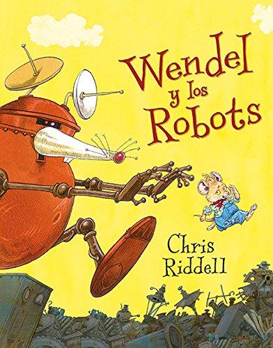 Wendel y los robots (CHRIS RIDDELL)