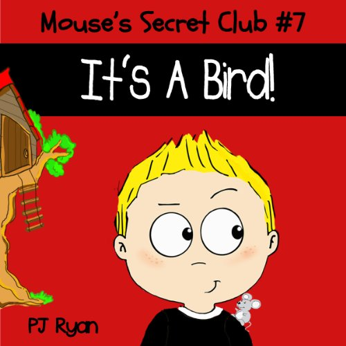 Mouse's Secret Club #7: It's A Bird! cover art