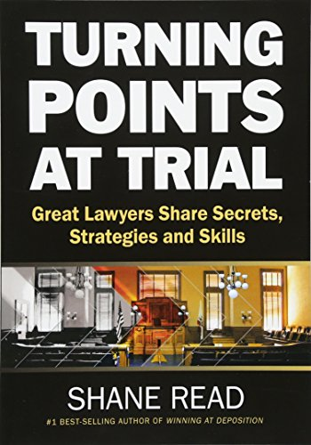 Compare Textbook Prices for Turning Points at Trial: Great Lawyers Share Secrets, Strategies and Skills  ISBN 9780985027117 by Read, Shane