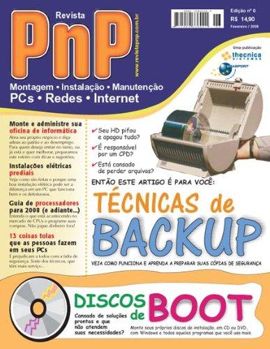 PnP Digital nº 6 - Técnicas de Backup, instalações elétricas prediais, coisas tolas que as pessoas fazem nos PCs, processadores para 2008, monte sua oficina de manutenção, discos de boot