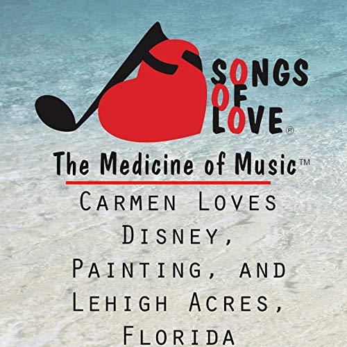 Carmen Loves Disney, Painting, and Lehigh Acres, Florida