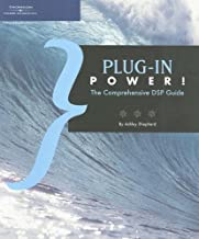 Plug-in Power!: The Comprehensive DSP Guide