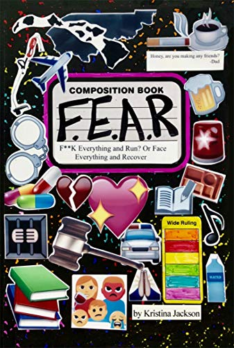 F.E.A.R.: F**k Everything and Run? Or Face Everything and Recover (English Edition)