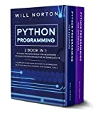 PYTHON PROGRAMMING: 2 book in 1: A complete guide from beginner to intermediate on python machine learning, data science, tools (Computer Programming 5) (English Edition)