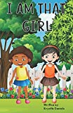 I am THAT Girl: Positive, encouraging words for our young girls