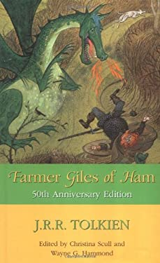 Farmer Giles of Ham : The Rise and Wonderful Adventures of Farmer Giles, Lord of Tame, Count of Worminghall, and King of the Little Kingdom