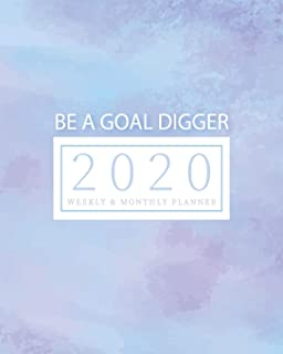 2020 Planner Weekly & Monthly Planner - Be A Goal Digger: (Purple Blue) Jan 1, 2020 - Dec 31, 2020 - Large Writing Calenda...