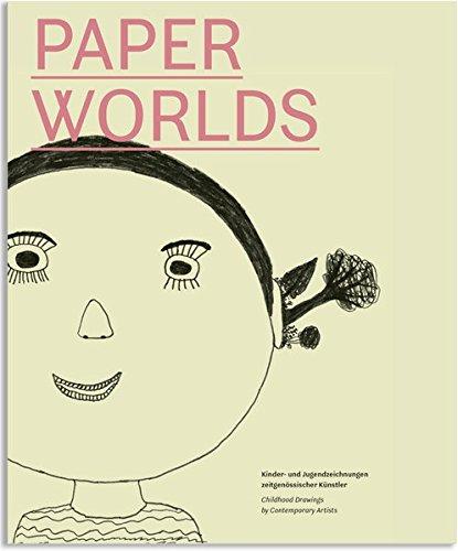 Paperworlds: Kinder- und Jugendzeichnungen zeitgenössischer Künstler